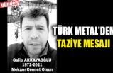 TÜRK METAL'DEN TAZİYE MESAJI