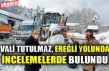 VALİ TUTULMAZ, EREĞLİ YOLUNDA İNCELEMELERDE BULUNDU