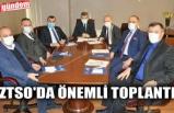 ZTSO'DA ÖNEMLİ TOPLANTI