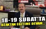 18-19 ŞUBAT'TA UZAKTAN EĞİTİME DEVAM...