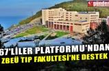 67'LİLER PLATFORMU'NDAN ZBEÜ TIP FAKULTESİ'NE DESTEK