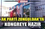 AK PARTİ ZONGULDAK'TA KONGREYE HAZIR