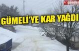 GÜMELİ'YE KAR YAĞDI