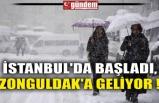 İSTANBUL'DA BAŞLADI, ZONGULDAK'A GELİYOR !