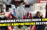 JANDARMA PERSONELİNDEN KAN BAĞIŞI KAMPANYASINA DESTEK