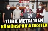 TÜRK METAL'DEN KÖMÜRSPOR'A DESTEK