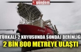 TÜRKALİ-2 KUYUSUNDA SONDAJ DERİNLİĞİ 2 BİN 800 METREYE ULAŞTI