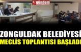 ZONGULDAK BELEDİYESİ MECLİS TOPLANTISI BAŞLADI