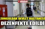 ZONGULDAK DEVLET HASTANESİ DEZENFEKTE EDİLDİ