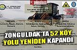 ZONGULDAK'TA 52 KÖY YOLU YENİDEN KAPANDI