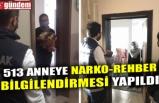 513 ANNEYE NARKO-REHBER BİLGİLENDİRMESİ YAPILDI