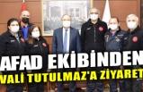 AFAD EKİBİNDEN VALİ TUTULMAZ'A ZİYARET