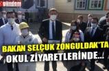 BAKAN SELÇUK ZONGULDAK'TA OKUL ZİYARETLERİNDE...