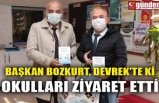 BAŞKAN BOZKURT, DEVREK'TE Kİ OKULLARI ZİYARET ETTİ