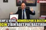 CHP'Lİ VEKİL, KÖMÜRSPOR'A DESTEK İÇİN 2 BİN ADET PUL BASTIRDI