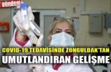 COVID-19 TEDAVİSİNDE ZONGULDAK'TAN UMUTLANDIRAN GELİŞME