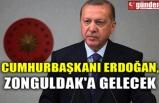 CUMHURBAŞKANI ERDOĞAN, ZONGULDAK'A GELECEK