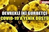 DEVREKLİ İKİ GURBETÇİ COVID-19'A YENİK DÜŞTÜ