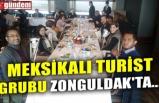 MEKSİKALI TURİST GRUBU ZONGULDAK'TA...