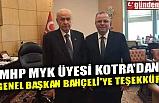 MHP MYK ÜYESİ KOTRA'DAN GENEL BAŞKAN BAHÇELİ'YE TEŞEKKÜR