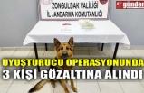 UYUŞTURUCU OPERASYONUNDA 3 KİŞİ GÖZALTINA ALINDI