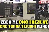 ZBEÜ'YE CNC FREZE VE CNC TORNA TEZGAHI ALINDI