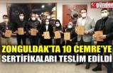 ZONGULDAK'TA 10 CEMRE'YE SERTİFİKALARI TESLİM EDİLDİ