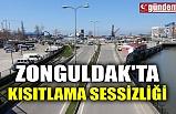 ZONGULDAK'TA KISITLAMA SESSİZLİĞİ