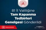81 İL VALİLİĞİNE TAM KAPANMA TEDBİRLERİ KONULU GENELGE GÖNDERİLDİ