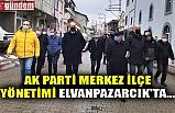 AK PARTİ MERKEZ İLÇE YÖNETİMİ ELVANPAZARCIK'TA...