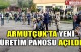 ARMUTÇUK'TA YENİ ÜRETİM PANOSU AÇILDI