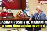 BAŞKAN POSBIYIK, MAKAMINI 4. SINIF ÖĞRENCİSİNE DEVRETTİ