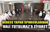 DERECE YAPAN SPORCULARDAN VALİ TUTULMAZ'A ZİYARET