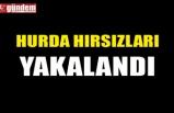 HURDA HIRSIZLARI YAKALANDI