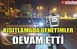 KISITLAMADA DENETİMLER DEVAM ETTİ