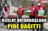 KIZILAY VATANDAŞLARA PİDE DAĞITTI