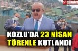 KOZLU'DA 23 NİSAN TÖRENLE KUTLANDI
