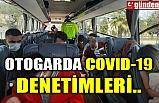 OTOGARDA COVID-19 DENETİMLERİ..