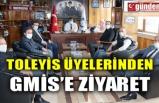 TOLEYİS ÜYELERİNDEN GMİS'E ZİYARET