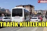 TRAFİK KİLİTLENDİ