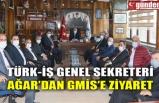 TÜRK-İŞ GENEL SEKRETERİ AĞAR'DAN GMİS'E ZİYARET