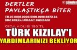 TÜRK KIZILAY'I YARDIMLARINIZI BEKLİYOR