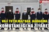 VALİ TUTULMAZ'DAN, JANDARMA KOMUTANLIĞI'NA ZİYARET