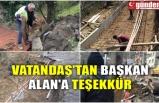 VATANDAŞ'TAN BAŞKAN ALAN'A TEŞEKKÜR