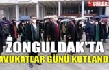 ZONGULDAK'TA AVUKATLAR GÜNÜ KUTLANDI