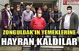 ZONGULDAK'IN YEMEKLERİNE HAYRAN KALDILAR