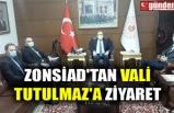 ZONSİAD'TAN VALİ TUTULMAZ'A ZİYARET