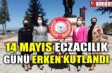 14 MAYIS ECZACILIK GÜNÜ ERKEN KUTLANDI