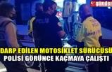 DARP EDİLEN MOTOSİKLET SÜRÜCÜSÜ POLİSİ GÖRÜNCE KAÇMAYA ÇALIŞTI