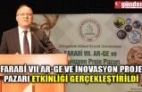 FARABİ VII AR-GE VE İNOVASYON PROJE PAZARI ETKİNLİĞİ GERÇEKLEŞTİRİLDİ